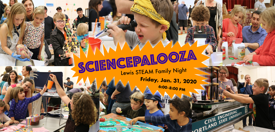 Sciencepalooza Lewis STEAM Family Night Friday, Jan 31, 2020  6:00-8:00 pm